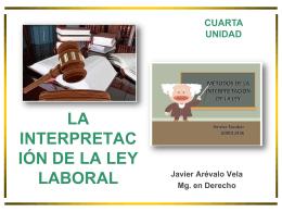 4 unidad.- la interpretación de la ley laboral