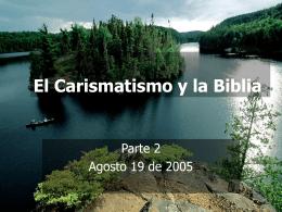 El Carismatismo y la Biblia - Iglesia Bíblica Bautista de Aguadilla