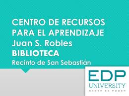 CENTRO DE RECURSOS PARA EL APRENDIZAJE Juan C. Robles