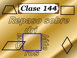 Clase 144: Repaso sobre Cuadriláteros