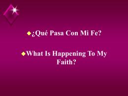 Lo que pasa con nuestra fe
