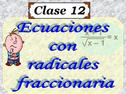 Clase 12: Ecuaciones con Radicales - CubaEduca