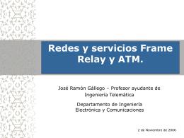 Redes y servicios Frame Relay y ATM.