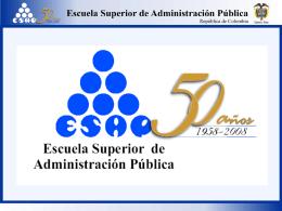 Diapositiva 1 - Escuela Superior de Administración Pública (ESAP)