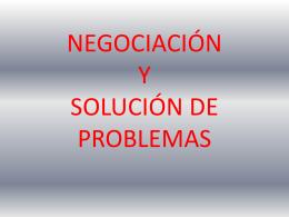 NEGOCIACIÓN Y SOLUCIÓN DE PROBLEMAS