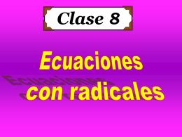 Clase 8: Ecuaciones con Radicales - CubaEduca