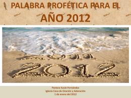 PALABRA PROFÉTICA PARA EL AÑO 2012 Pastora Susie