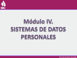 MÓDULO IV SISTEMAS DE DATOS PERSONALES