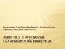 Presentación 2 Ambientes de aprendizaje
