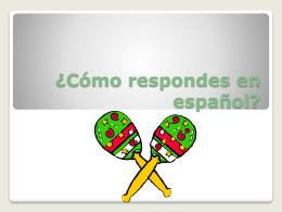 ¿Cómo respondes en español? - Garnet Valley School District
