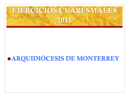 EJERCICIOS CUARESMALES 2011 - Arquidiócesis de Monterrey