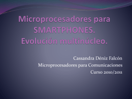 Microprocesadores para SMARTPHONES. Evolución multinúcleo.