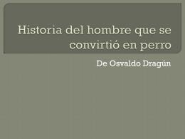 """Historia del hombre que se convirtió en perro"", de Osvaldo Dragún"