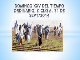 DOMINGO XXV DEL TIEMPO ORDINARIO, CICLO A, 21 DE SEPT