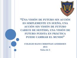 Una visión de futuro sin acción es simplemente un sueño, una