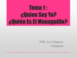 Tema#1 : ¿Quien Soy Yo? ¿Quién Es El Monaguillo?