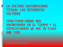 Costarricense tema/theme:dónde nos en