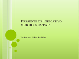 Presente de Indicativo VERBO GUSTAR