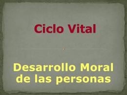 Desarrollo Moral de las personas Ciclo Vital