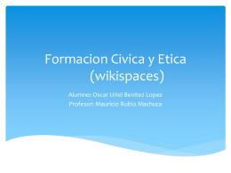 Formacion Civica y Etica (wikispaces)