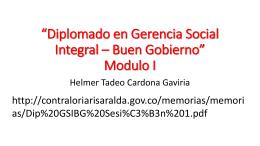 *Diplomado en Gerencia Social Integral * Buen Gobierno* Modulo I