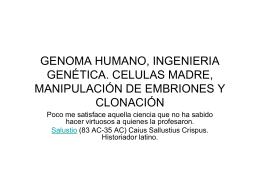 GENOMA HUMANO, INGENIERIA GENÉTICA. CELULAS MADRE