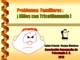 Problemas Familiares : ¡ Niños con Tricotilomanía !