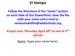 El tiempo Follow the directions in the *notes* section on each slide