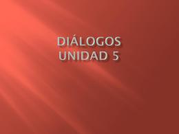 Diálogos Unidad 5