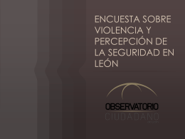 ENCUESTA SOBRE VIOLENCIA Y PERCEPCIÓN DE LA