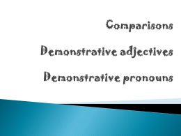 Comparisons Demonstrative adjectives and demonstrative pronouns