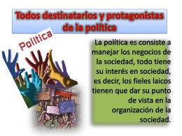 Todos destinatarios y protagonistas de la política
