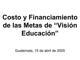 Costo y Financiamiento de las Metas de *Visión Educación*