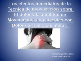 Efectos inmediatos en dolor y amplitud Post Movilizacion cervical