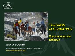 Turismos alternativos, Una cuestión de enfoque, PAT