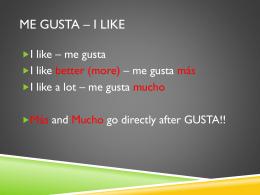 Me gusta * I like