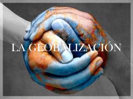 LA GLOBALIZACIÓN - trabajosdeeconomia1D