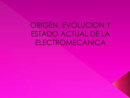 origen, evolucio y estado actual de la electromecanica