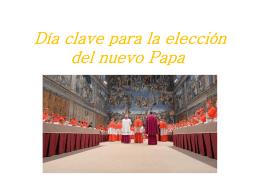 Dîa clave para la elección del nuevo Papa