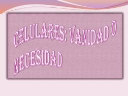 CELULARES: VANIDAD O NECESIDAD
