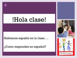 !Hola clase! - spanish 101