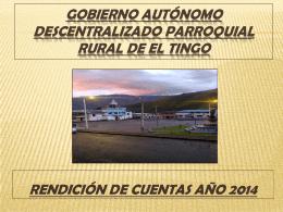 rendicion de cuentas año 2014 gobierno parroquial de el tingo