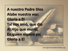 A nuestro Padre Dios - Iglesia Evangélica Ciudad Meridiana