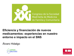 Eficiencia y financiaciçon de nuevos medicamentos: experiencias