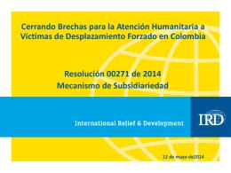Obj 2 Mecanismo de subsidiariedad UARIV Alcaldía IRD May2014