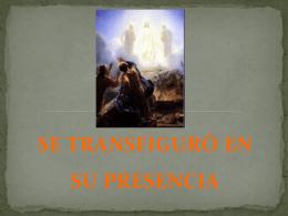 Encuentro Familiar # 17 Se Transfiguro en su presencia