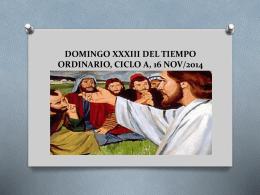 DOMINGO XXXIII DEL TIEMPO ORDINARIO, CICLO A, 16 NOV/2014