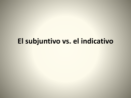 El subjuntivo vs. el indicativo - dacey-burlington