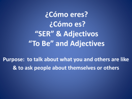 *SER* & Adjectivos *To Be* and Adjectives