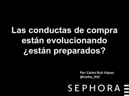 Carlos Ruiz Viquez @Carlos_RVC ¿Quién es Sephora?
